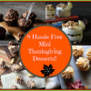 Hassle Free Mini Thanksgiving Desserts!